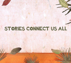 Stories Connect Us All