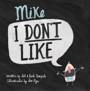 Mike I Don't Like