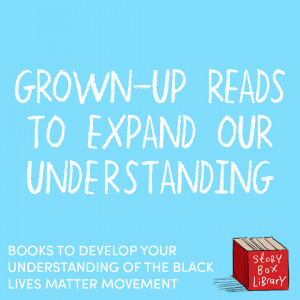 Grown-up books to expand our understanding of Black Lives Matter
