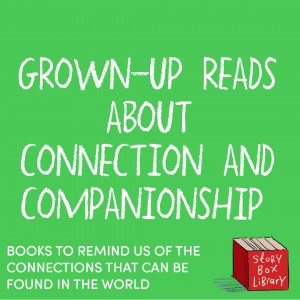Grown-up books about connection and companionship