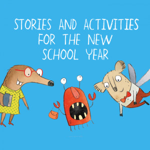 Stories and Activities to get the new School Year off to a Flying Start