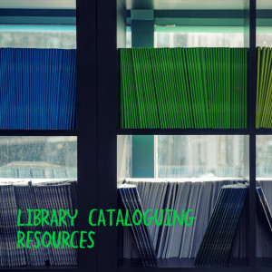 Three Library Cataloguing Resources You Need