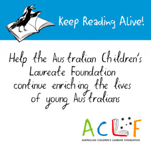Keep Reading Alive with the Australian Children's Laureate Foundation