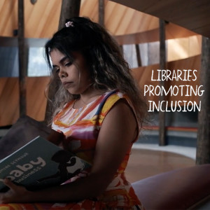 Part two: Libraries promoting inclusion in their communities