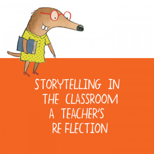 Storytelling in the Classroom: A Teacher's Reflection