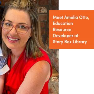 Meet Amelia Otto, Education Resource Developer