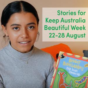 Stories for Keep Australia Beautiful Week (22-28 August)