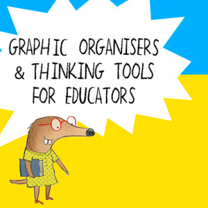 Graphic Organisers & Thinking Tools for educators