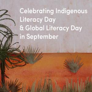 Celebrating Indigenous Literacy Day & Global Literacy Day