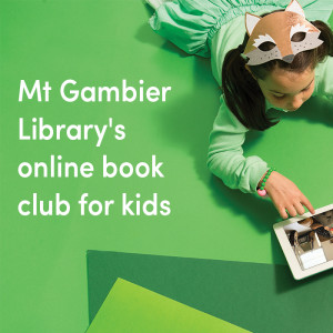Mount Gambier Library's online book club for kids