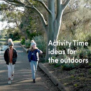 Activity Time ideas for the outdoors